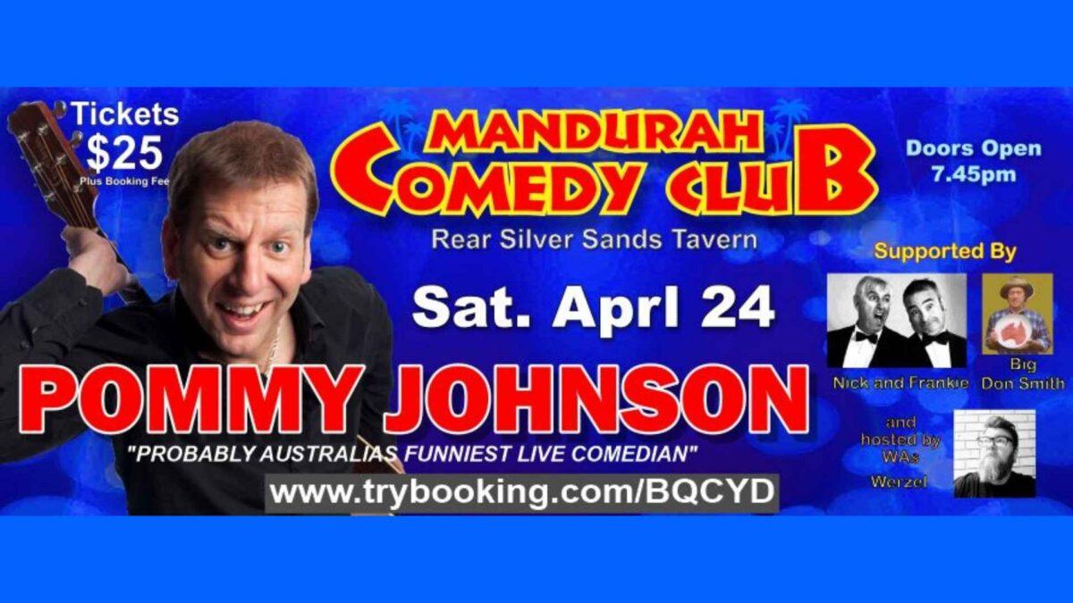 MANDURAH COMEDY CLUB PRESENTS POMMY JOHNSON
