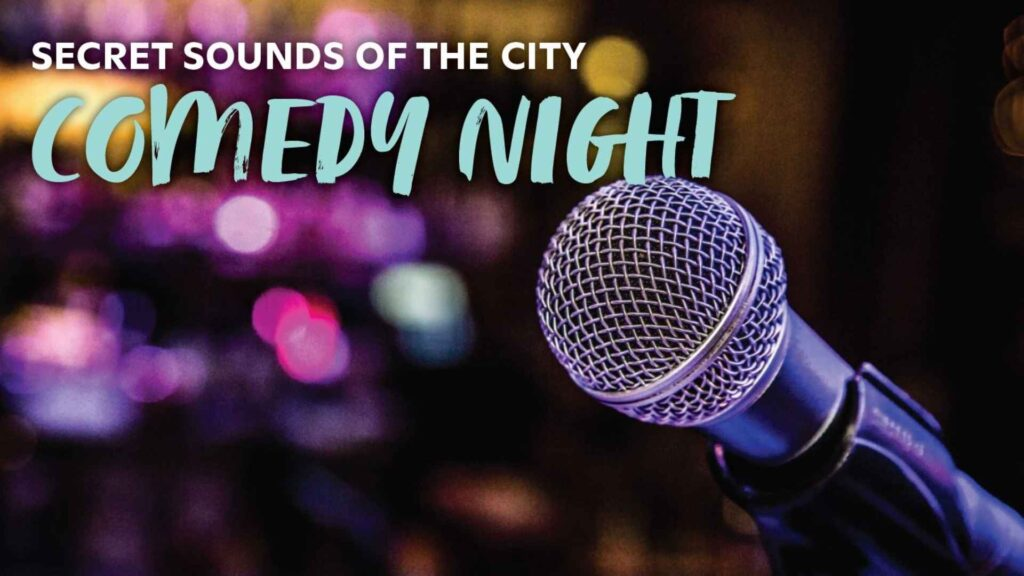 Secret Sounds of the City – Comedy Night